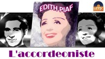 Edith Piaf - L'accordeoniste (HD) Officiel Seniors Musik