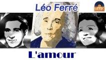 Léo Ferré - L'amour (HD) Officiel Seniors Musik