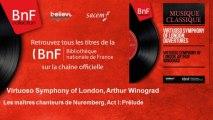 Virtuoso Symphony of London, Arthur Winograd - Les maîtres chanteurs de Nuremberg, Act I