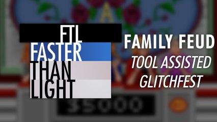 FTL - TAS Glitchfest de Family Feud en 6 minutes