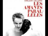 """Vincent Delerm """"Embrasse-moi """" ( Les Amants Parallèles ) 2013"""
