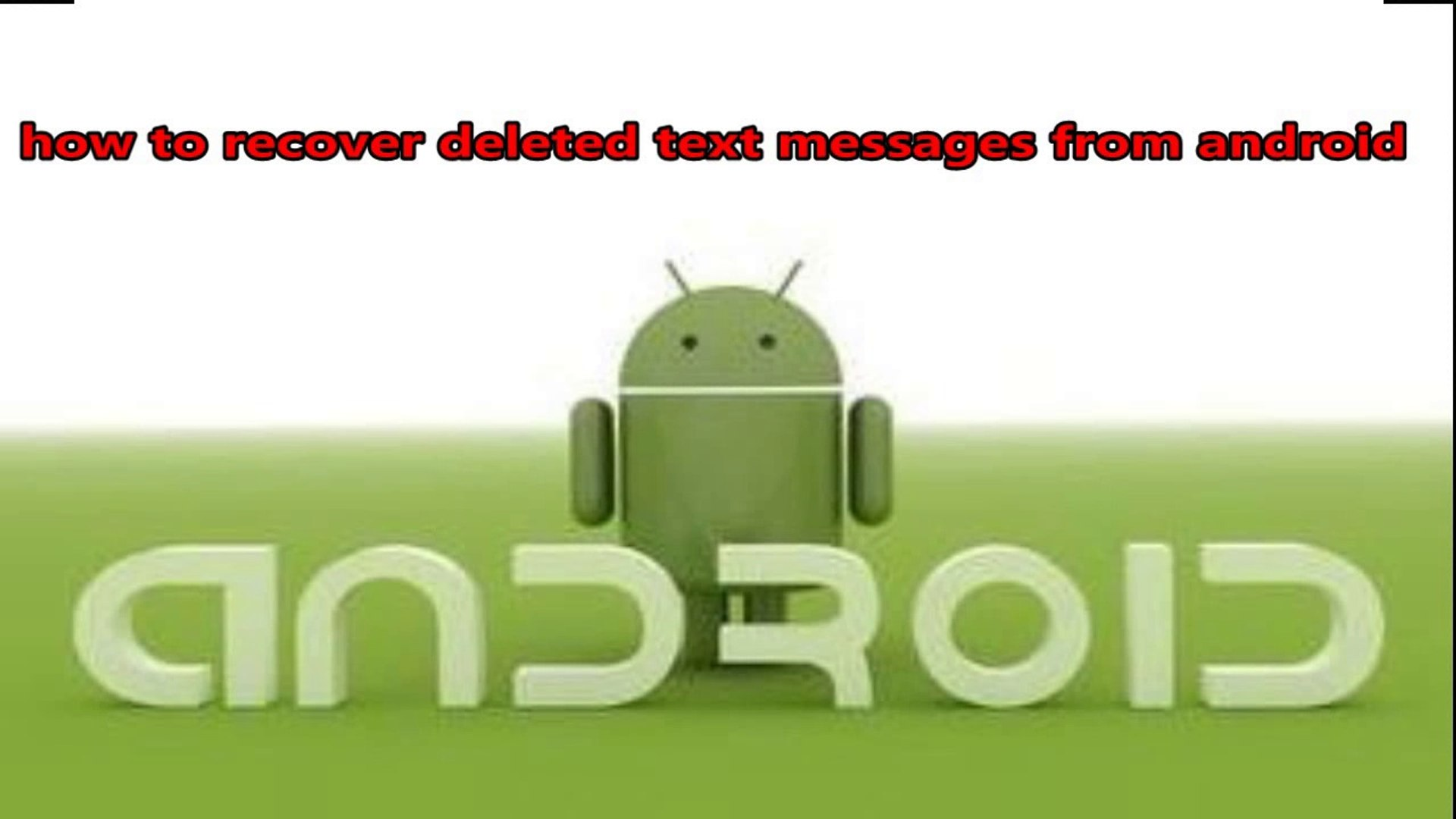 How to Recover Deleted Text Messages Android