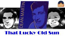 Dean Martin - That Lucky Old Sun (HD) Officiel Seniors Musik