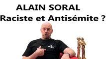 Alain Soral - Raciste et antisémite !