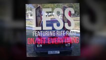 LESS FEATURING RiFF RAFF - ON/OFF EVERYTHiNG [TERROR WRiST REMiX]
