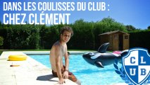 Dans les coulisses du Club : Chez Clément