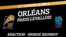 Réaction de Gregor Beugnot - J15 - Orléans reçoit Paris-Levallois