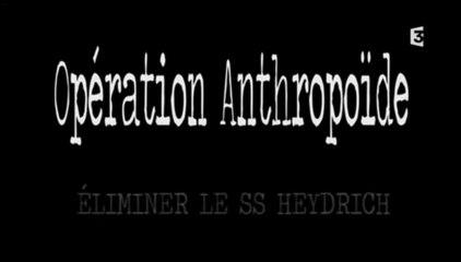 Opération Anthropoïde (1/2)