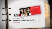 TV3 - 33 recomana - La Santa Espina. Barcelona Teatre Musical. Barcelona