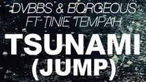 DVBBS & Borgeous - Tsunami (Jump)
