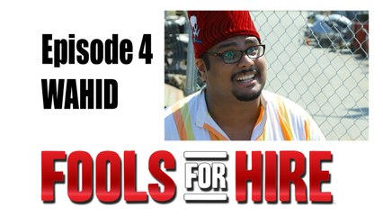FOOLS FOR HIRE - Ep 2.4 - Wahid