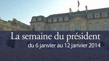 La semaine du président du 6 au 12 janvier 2014