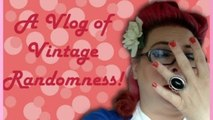 A Vlog Full of Vintage Randomness - Retro Ramblings