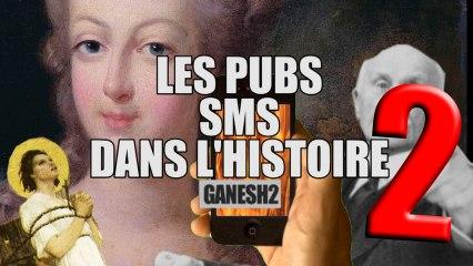 Les pubs sms dans l'histoire épisode 2