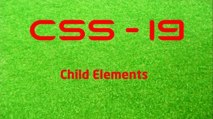 CSS - 19 Child Elements - LearnWithSaad