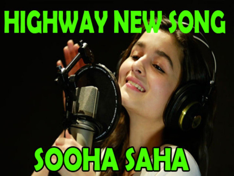 Alia Bhatt Turns Singer With Sooha Saha In Highway - video Dailymotion