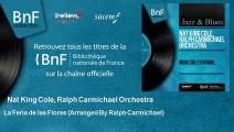 Nat King Cole, Ralph Carmichael Orchestra - La Feria de las Flores - Arranged By Ralph Carmichael