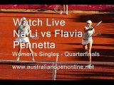 watch Aus Open  Women's Singles - Quarterfinals  Na Li vs Flavia Pennetta Streaming