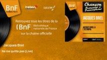 Jacques Brel - Ne me quitte pas - Live - feat. Daniel Janin et son orchestre