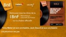 Tony Meler et son orchestre, Jack Dauvil et son orchestre - J'ai pleuré sur tes pas