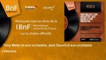 Tony Meler et son orchestre, Jack Dauvil et son orchestre - J'attendrai
