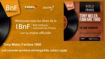 Tony Meler, Fanfare 1900 - Les canards tyroliens - Arranged By Julien Layat
