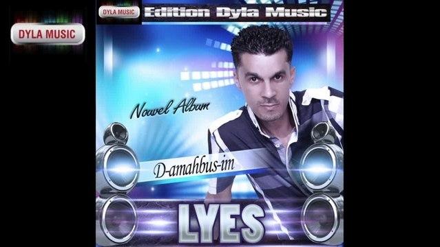 Lyes - Tislit [D amahbus-im] - Dyla Music 2013 ©