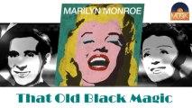 Marilyn Monroe - That Old Black Magic (HD) Officiel Seniors Musik