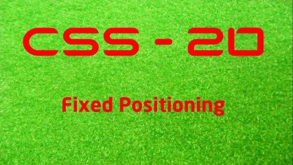 CSS - 20 Fixed Positioning - LearnWithSaad