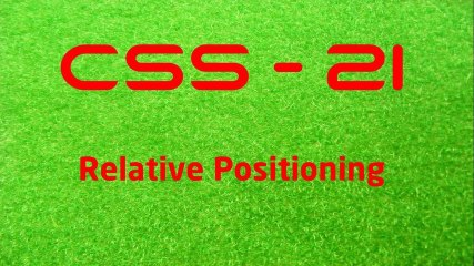 CSS - 21 Relative Positioning - LearnWithSaad