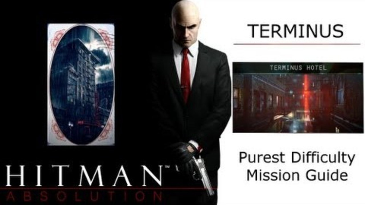 Hitman Absolution Purist Difficulty Mission Guide Mission 03 Terminus Terminus Hotel Video Dailymotion