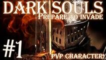Dark Souls - Prepare To Die & Invade Part: 1 [Beginning Our Invader]