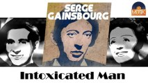 Serge Gainsbourg - Intoxicated Man (HD) Officiel Seniors Musik