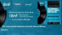 The Cannonball Adderley Quintet, Nancy Wilson - Teaneck