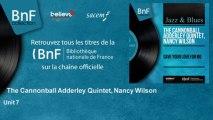 The Cannonball Adderley Quintet, Nancy Wilson - Unit 7