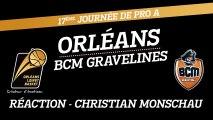 Réaction de Christian Monschau - J17 - Orléans reçoit le BCM Gravelines