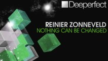 Reinier Zonneveld - Nothing Can Be Changed (Original Mix) [Deeperfect]