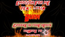 Emotion for Me Ft. Lyxia - Burn Groove in Tone (Remix - Groove Dance Style)