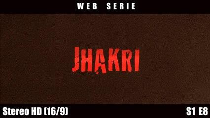 """JHAKRI"" Episode 8 (Web Serie Pilot)"