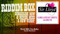 Neville Morrison - Rock With You Baby