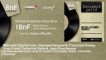 Marcelle Charbonnier, Georges Hacquard, Françoise Rosay, Yves Furet, Catherin - Les femmes savantes