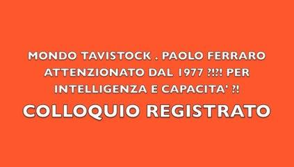 111  MONDO TAVISTOCK COLLOQUIO REGISTRATO A PROVA.  PAOLO FERRARO ATTENZIONATO DAL 1977