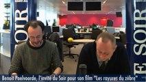 Benoît Poelvoorde : l'invité du Soir : pour son film les « Rayures du zèbre »