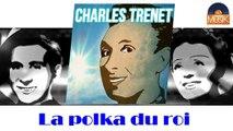 Charles Trenet - La polka du roi (HD) Officiel Seniors Musik