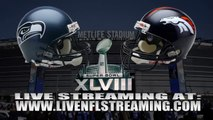 Watch Super Bowl XLVIII Seattle Seahawks vs Denver Broncos Live Online