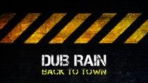 Dub Rain - Back To Town (Original Mix)