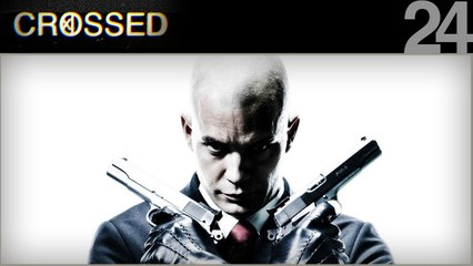 CROSSED / 24 / HITMAN