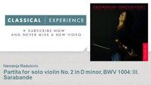 Johann Sebastian Bach : Partita for solo violin No. 2 in D minor, BWV 1004 : III. Sarabande