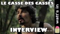 Le Casse des Casses : Interview Exclu (HD)