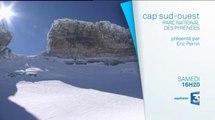 Cap Sud-Ouest : Parc National des Pyrénées, un hiver à Gavarnie